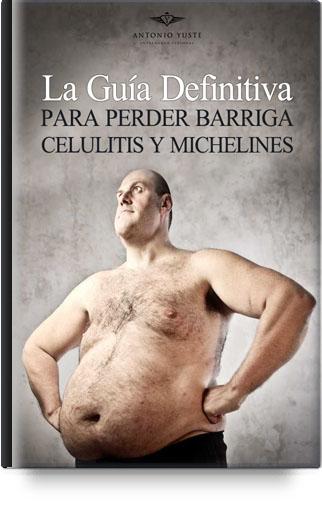 Guía Definitiva como perder barriga, celuulitis y michelines