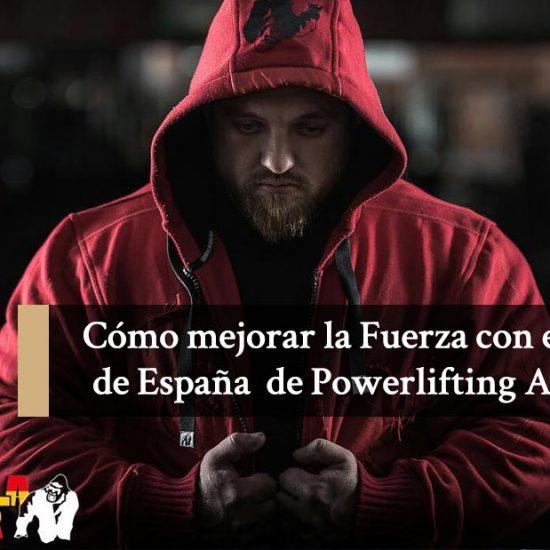 Cómo mejorar la Fuerza con el Campeón de España de Powerlifting Anton Lifter