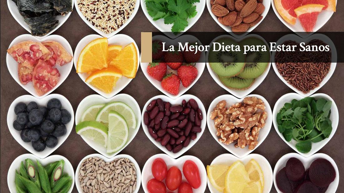 La Mejor dieta para estar Sanos