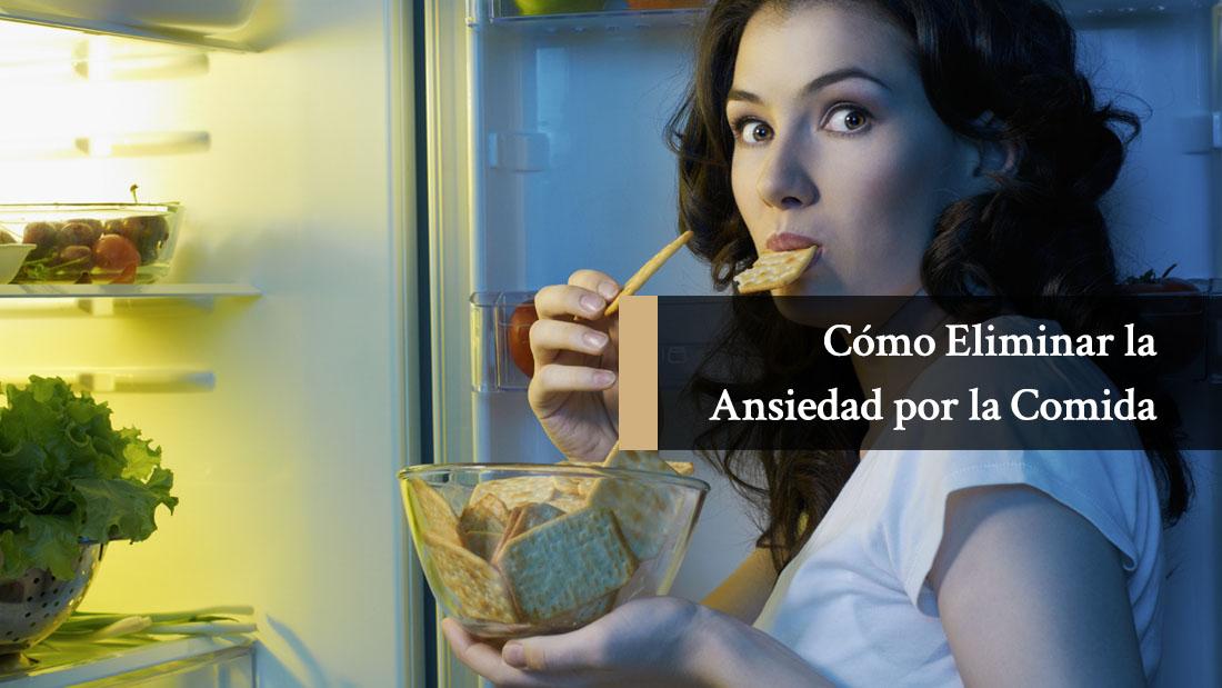 Como Eliminar la Ansiedad por la Comida