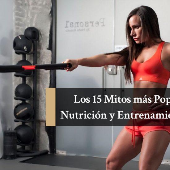 Los 15 Mitos más Populares de la Nutrición y Entrenamiento Parte 2