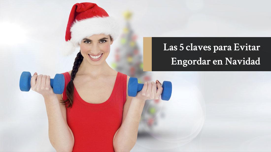 Las 5 claves para Evitar engordar en Navidad