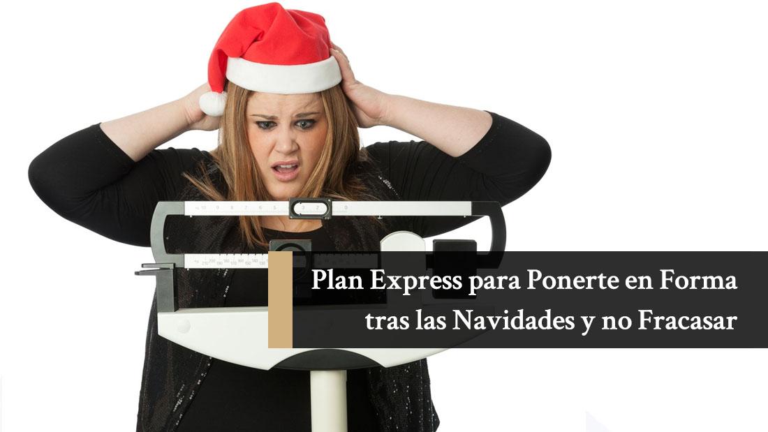 Plan Express para Ponerte en Forma tras las Navidades y no Fracasar