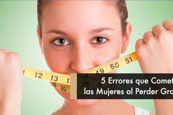 5 Errores por los que las Mujeres no Pierden Grasa