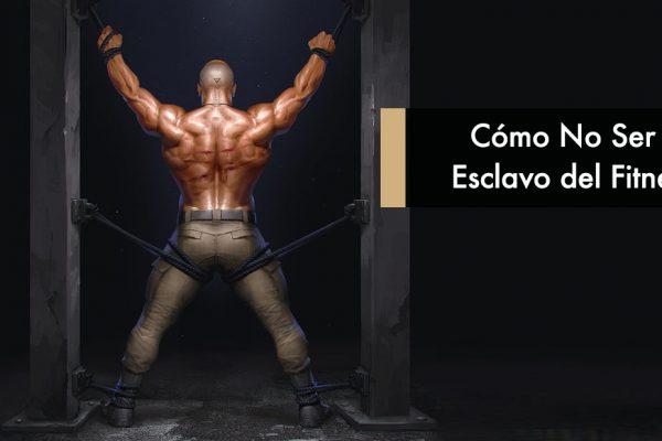 Cómo No Ser un Esclavo del Fitness