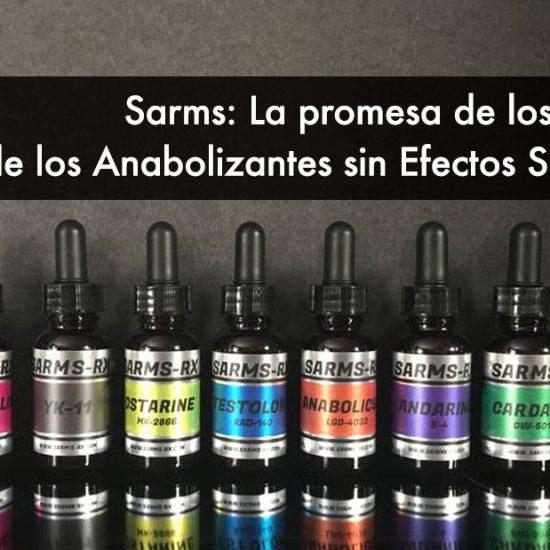 Sarms: La promesa de los Beneficios de los Anabolizantes sin Efectos Secundarios