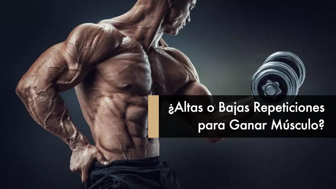 ¿Altas o Bajas Repeticiones para Ganar Músculo?