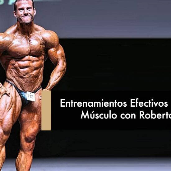 Entrenamientos Efectivos para Ganar Músculo con Roberto Castellano