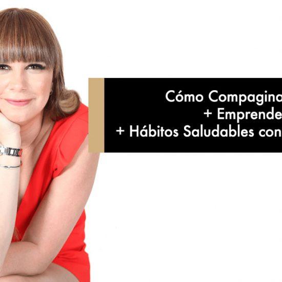 Cómo Compaginar Maternidad, Emprendedora de Éxito y Hábitos Saludables con Vilma Núñez