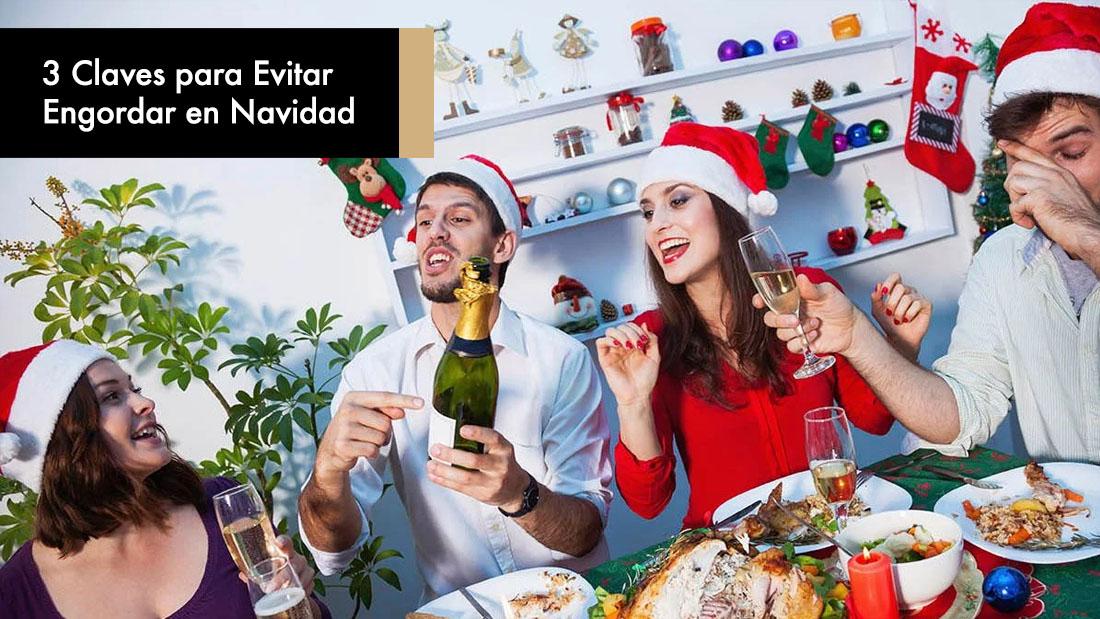 3 Claves para Evitar Engordar en Navidad