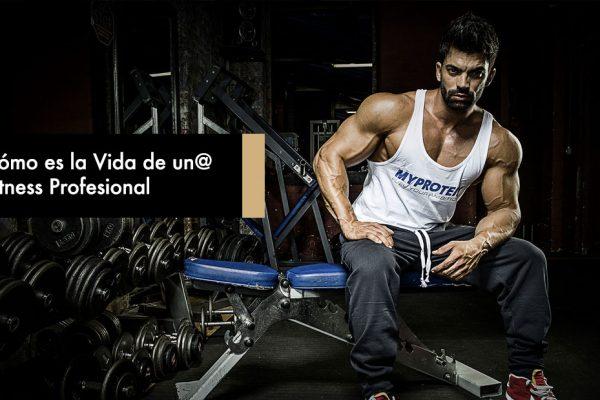 Cómo es la Vida de un Fitness Profesional