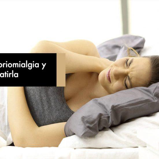 Qué es la Fibriomialgia y Cómo Combatirla
