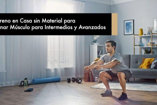 Entreno en Casa sin Material para Ganar Músculo para Intermedios y Avanzados
