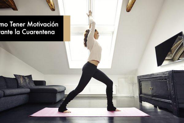 Cómo Tener Motivación durante la Cuarentena
