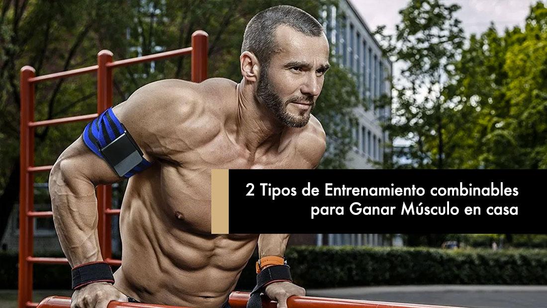2 Tipos de Entrenamiento combinables para Ganar Músculo en casa