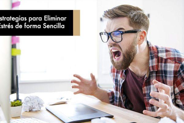 8 Estrategias para Eliminar el Estrés de forma Sencilla