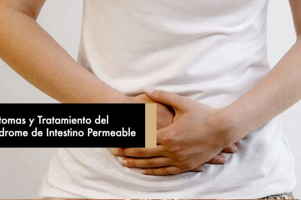 Síntomas y Tratamiento del Síndrome de Intestino Permeable