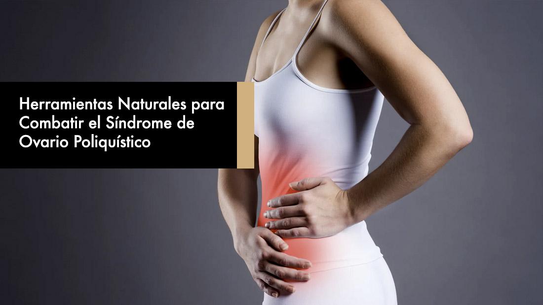 Herramientas Naturales para Combatir el Síndrome de Ovario Poliquístico