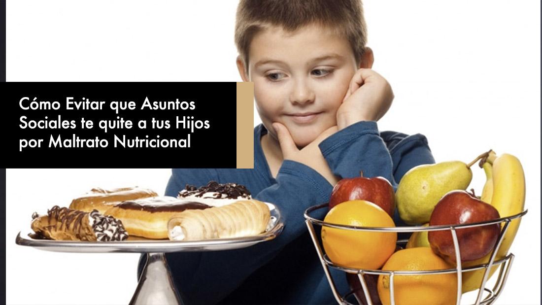 Cómo Evitar que Asuntos Sociales te quite a tus Hijos por Maltrato Nutricional