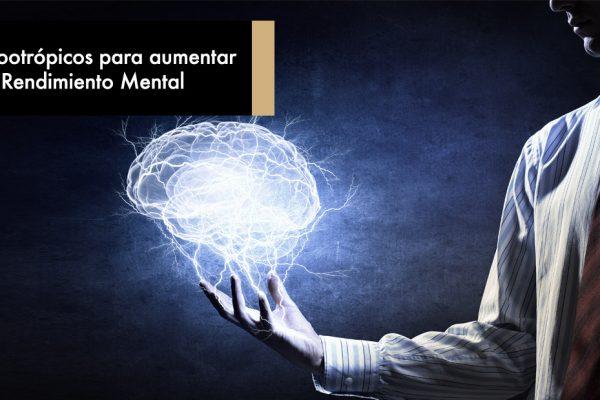 Nootrópicos para aumentar el Rendimiento Mental