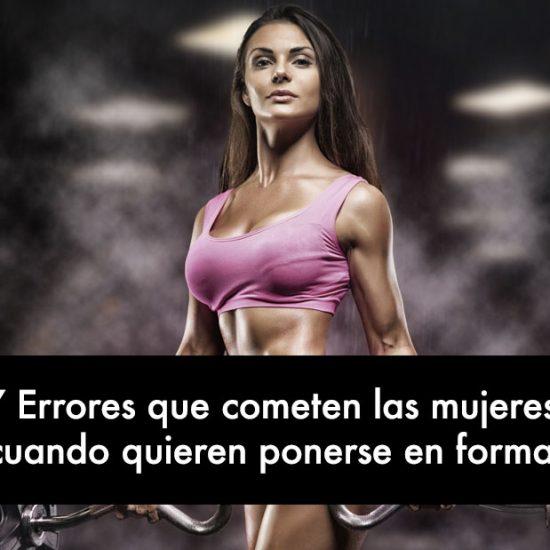 7 Errores que cometen las mujeres cuando quieren ponerse en forma