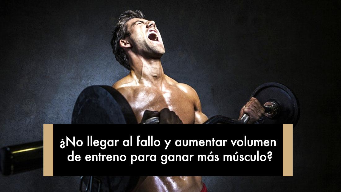 ¿No llegar al fallo y aumentar volumen de entreno para ganar más músculo?