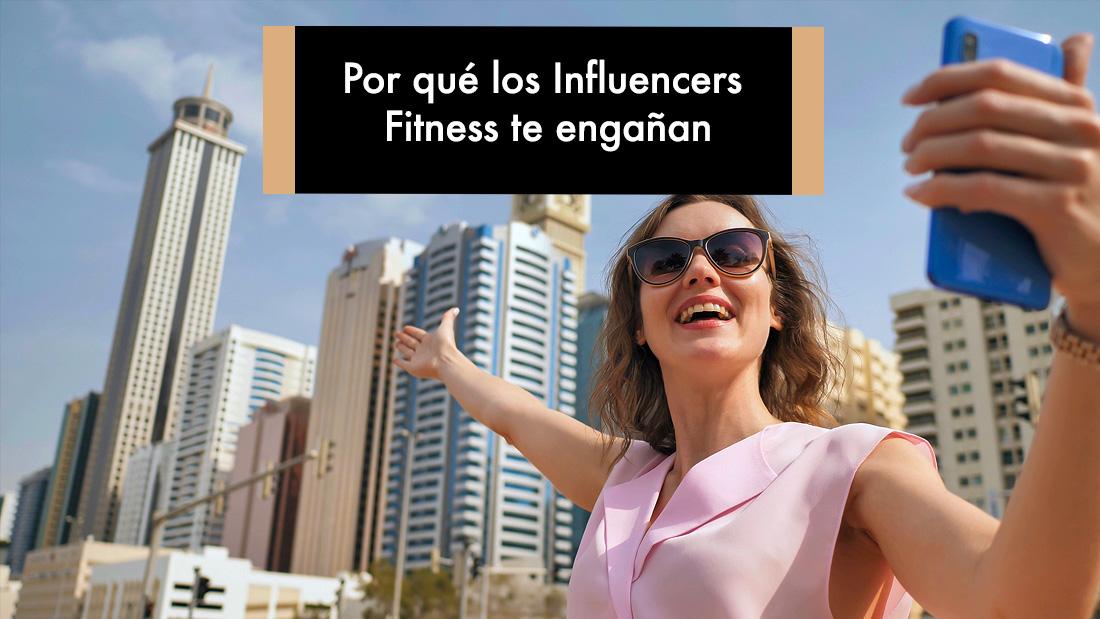 Por qué los Influencers Fitness te engañan