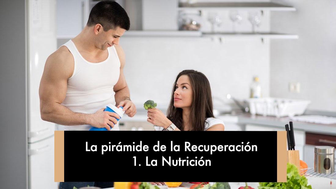 La pirámide de la recuperación: 2. Nutrición e Hidratación