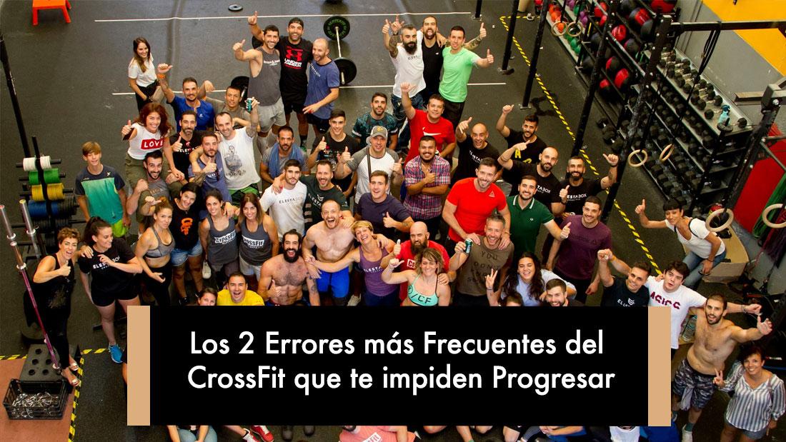 Los 2 Errores más Frecuentes del CrossFit que te impiden Progresar